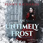 An Untimely Frost: The Lilly Long Mysteries, Book 1 | Penny Richards