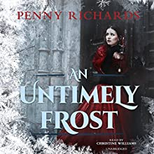 An Untimely Frost: The Lilly Long Mysteries, Book 1 Audiobook by Penny Richards Narrated by Christine Williams