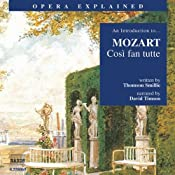 Cosi fan tutte: Opera Explained | [Thomson Smillie]