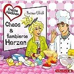 Chaos & flambierte Herzen (Freche Mächen) | Hortense Ullrich
