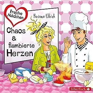 Chaos & flambierte Herzen (Freche Mächen) Hörbuch
