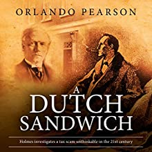 A Dutch Sandwich: The Redacted Sherlock Holmes Audiobook by Orlando Pearson Narrated by Steve White