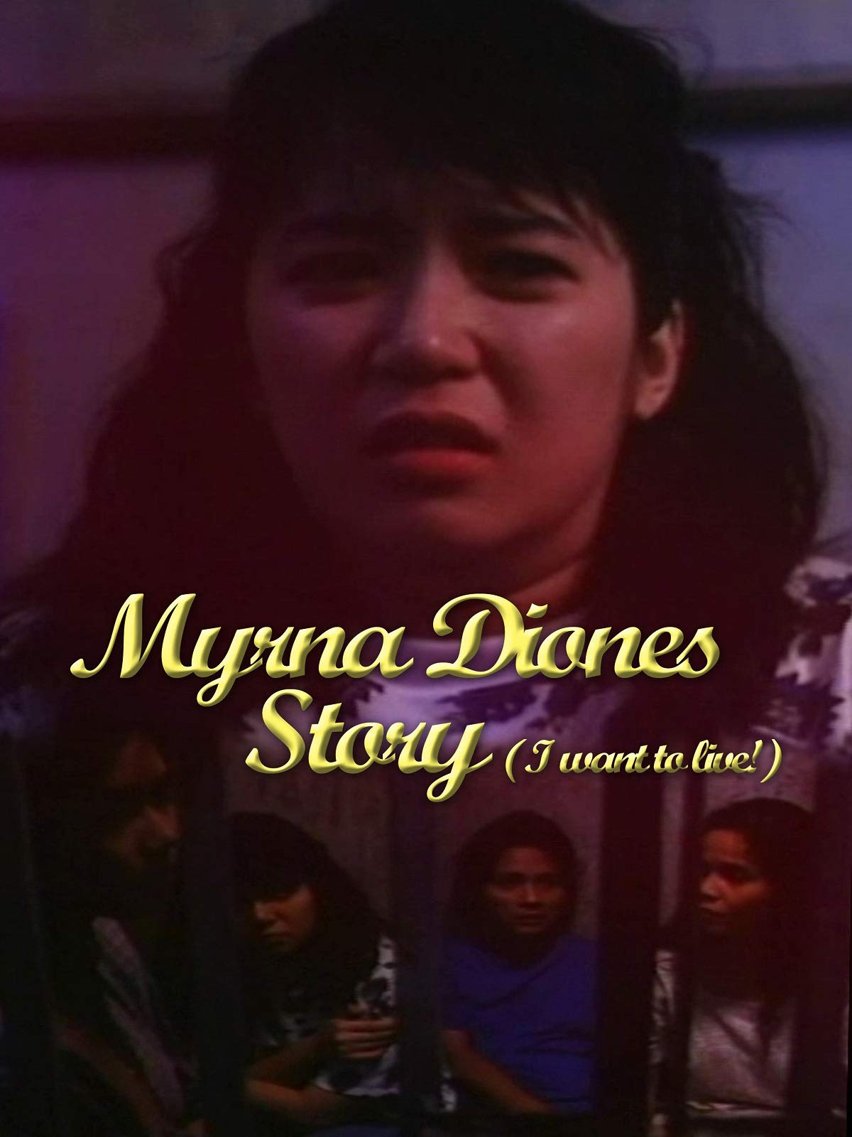 Myrna Diones Story (I want to Live!)