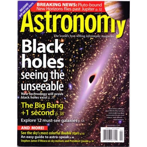 Astronomy magazine, April 2007, Vol. 35, No. 4 [Black Holes cover story], Eicher, David J. (editor)