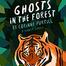 Ghosts in the Forest Audiobook by Corinne Purtill Narrated by Christine Marshall