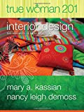 img - for True Woman 201: Interior Design - Ten Elements of Biblical Womanhood (True Woman) book / textbook / text book
