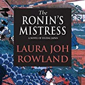 The Ronin's Mistress: A Novel of Feudal Japan | [Laura Joh Rowland]