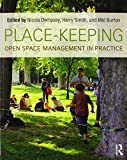 img - for Place-Keeping: Open Space Management in Practice book / textbook / text book