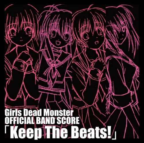 Girls Dead Monster OFFICIAL BAND SCORE Keep The Beats!(期間限定生産盤)