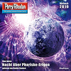 Nacht über Phariske-Erigon (Perry Rhodan 2819) Hörbuch