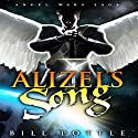 Alizel's Song: Angel War Saga, Book 1 Audiobook by Bill Pottle Narrated by Eric Vincent
