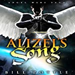 Alizel's Song: Angel War Saga, Book 1 | Bill Pottle