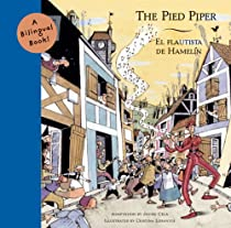 El The Pied Piper / Flautista de Hamelin: A Bilingual Book (Bilingual Fairy Tales)
