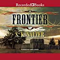 Frontier (       UNABRIDGED) by S. K. Salzer Narrated by Jim Jenner