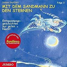 Mit dem Sandmann zu den Sternen 2: Entspannungsgeschichten zur guten Nacht Hörbuch von Sabine Seyffert Gesprochen von: Julia Fischer