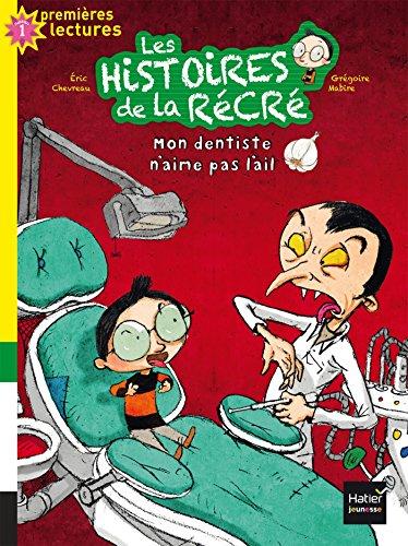 Les histoires de la récré (1) : Mon dentiste n'aime pas l'ail
