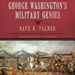George Washington's Military Genius | Dave R. Palmer