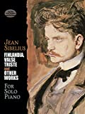 Finlandia, Valse Triste and Other Works for Solo Piano (Dover Music for Piano) (0486411621) by Sibelius, Jean