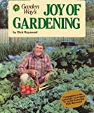 Garden Way's Joy of Gardening (0882663194) by Raymond, Dick