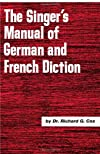 Singer's Manual of French and German Diction