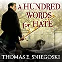 A Hundred Words for Hate: A Remy Chandler Novel, Book 4 Audiobook by Thomas E. Sniegoski Narrated by Luke Daniels