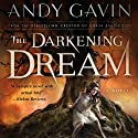 The Darkening Dream (       UNABRIDGED) by Andy Gavin Narrated by Eric Pollard, Marti Dumas