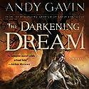 The Darkening Dream (       UNABRIDGED) by Andy Gavin Narrated by Eric Pollard, Marti Dumas