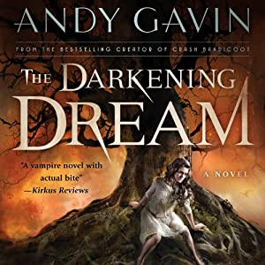 The Darkening Dream | [Andy Gavin]