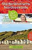 Niederlande Reiseführer: Zeit für das Beste. Ein Holland-Reiseführer mit vielen Highlights, Geheimtipps und Wohlfühladressen sowie Tipps für Familien mit Kindern. Mit Karte zum Herausnehmen.