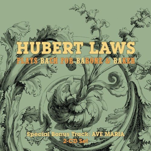 Hubert Laws Plays Bach for Barone and Baker