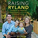 Raising Ryland: Our Story of Parenting a Transgender Child with No Strings Attached Audiobook by Hillary Whittington Narrated by Hillary Whittington