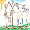 Daddy, Daddy and Me (       UNABRIDGED) by Sean Michael Narrated by Thomas Hoffman