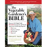 The Vegetable Gardener's Bible ~ Edward C. Smith