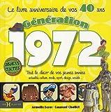 echange, troc Laurent Chollet, Armelle Leroy - Génération 1972, Le livre anniversaire de vos 40 ans : Tout le décor de vos jeunes années : actualité, culture, mode, spor