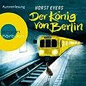 Der König von Berlin Hörbuch von Horst Evers Gesprochen von: Horst Evers