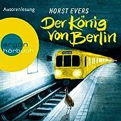 Der König von Berlin | [Horst Evers]