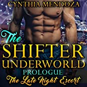 The Late Night Escort: Shifter Underworld Prologue | Cynthia Mendoza