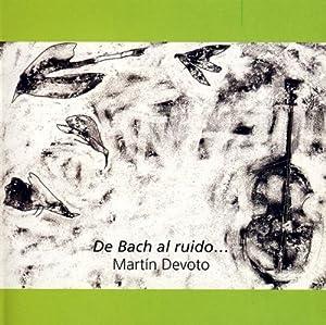 De Bach Al Ruido
