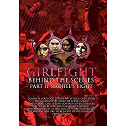 GIRLFIGHT: Behind the Scenes, Part II: Rachel's Fight