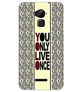 COOLPAD NOTE 3 YOU ONLY LIVE ONCE Back Cover by PRINTSWAG