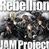 JAM Project「Rebellion~反逆の戦士達~」