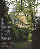 The Most Beautiful Villages of the Dordogne (0500542015) by Bentley, James