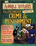 The Vile Victorians: Crime and Punishment (The Horrible Histories Collection)