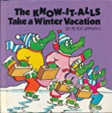The Know-It-Alls Take a Winter Vacation (Doubleday Balloon Books) (0385173989) by Lippman, Peter