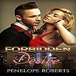 Forbidden Desire: Reluctant Billionaire Series, Book 1 | Penelope Roberts