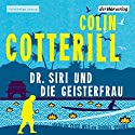 Dr. Siri und die Geisterfrau Audiobook by Colin Cotterill Narrated by Peter Weis, Traudel Sperber