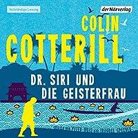 Dr. Siri und die Geisterfrau Hörbuch von Colin Cotterill Gesprochen von: Peter Weis, Traudel Sperber