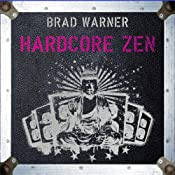 Hardcore Zen: Punk Rock, Monster Movies and the Truth about Reality | [Brad Warner]