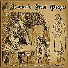 Jessica's First Prayer (       UNABRIDGED) by Hesba Stretton Narrated by Glenn Hascall