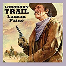 Longhorn Trail Audiobook by Lauran Paine Narrated by Jeff Harding